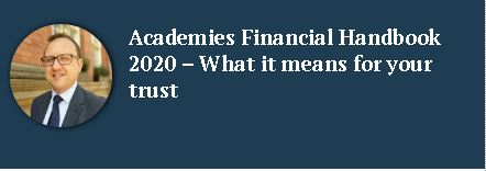 Academies Financial Handbook 2020 What it means for your Trust
