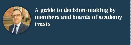 A guide to decision making by members and boards of academy trusts
