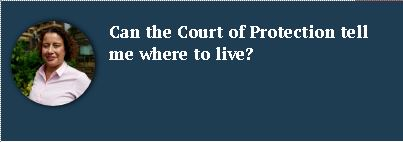Can the Court of Protection tell me where to live
