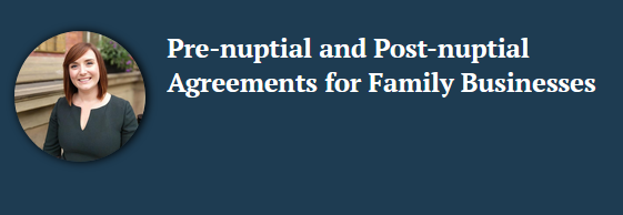 Related nuptial agreements article by Family Business solicitor Elizabeth Pearson